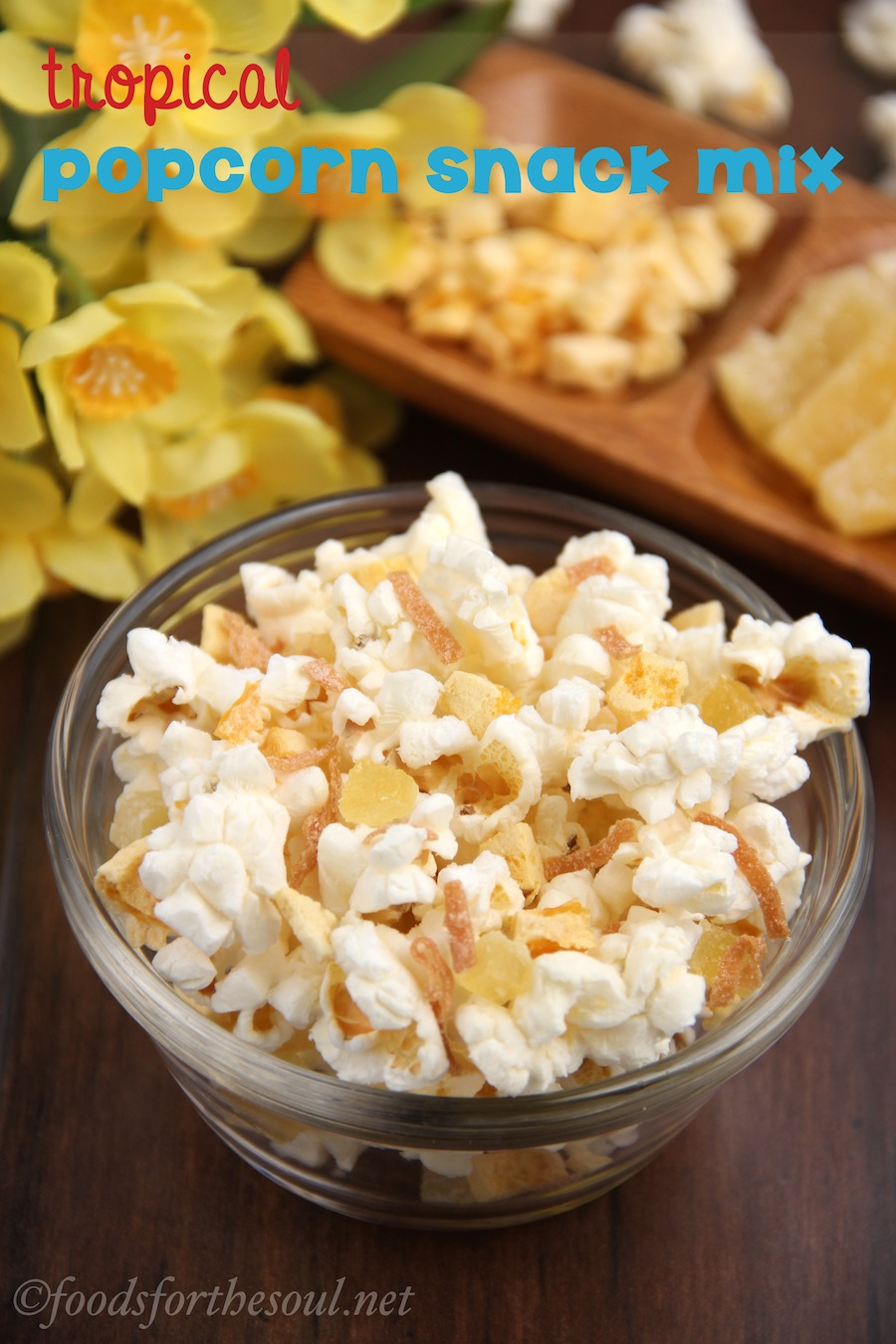 Tropical Popcorn Snack Mix -- air-popped & guilt-free! | amyshealthybaking.com