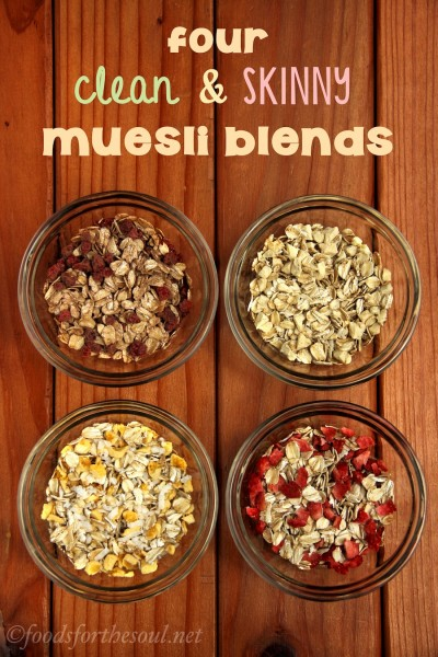 Four Clean & Skinny Muesli Blends