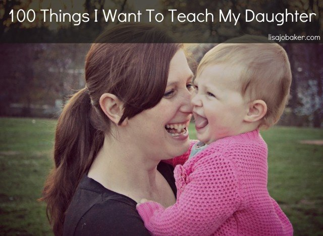 """""""100 Things I Want to Teach My Daughter"""" 