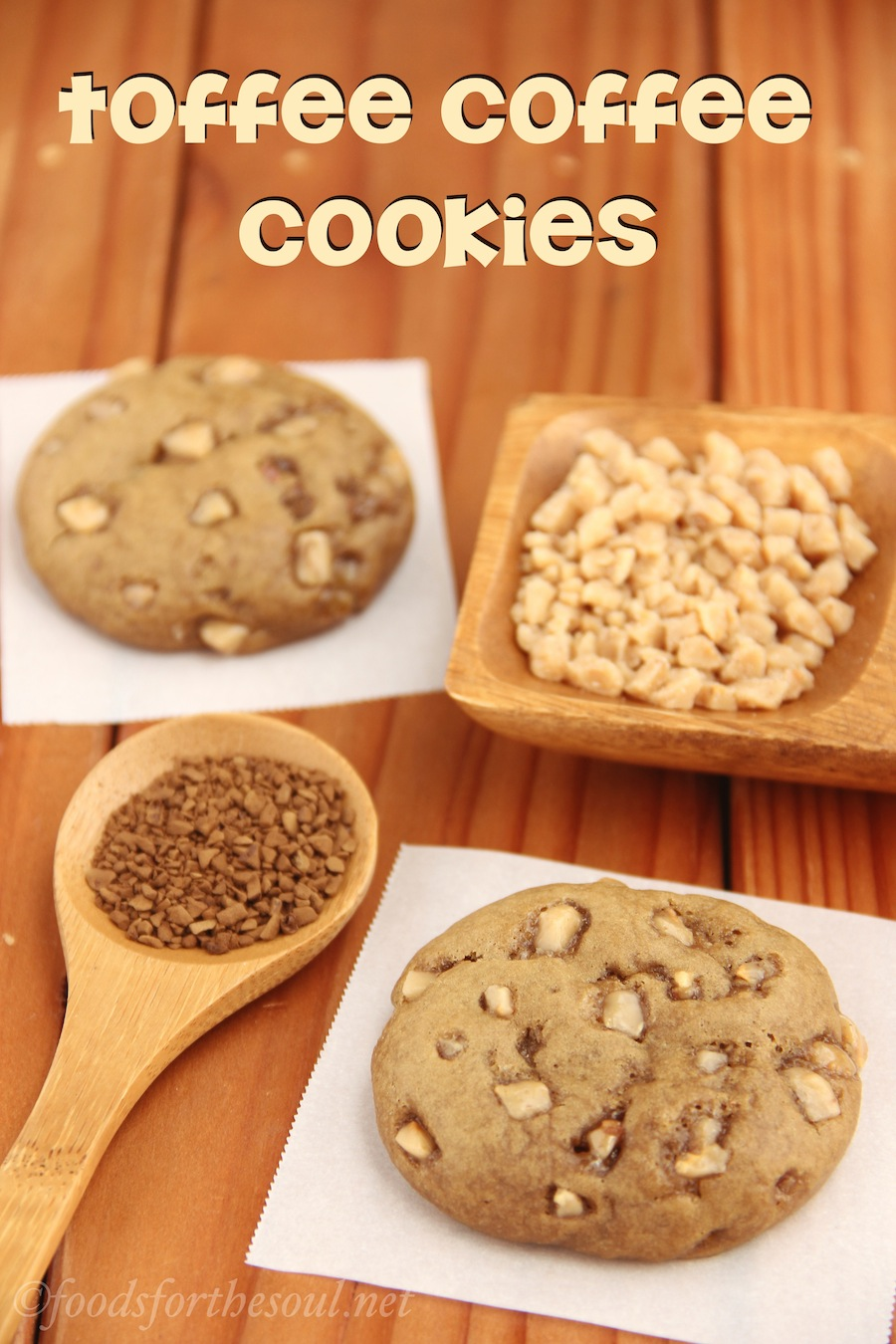 Toffee Coffee Cookies -- so soft, they melt in your mouth. Coffee lovers agree that this is their new favorite cookie!