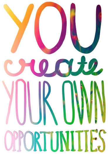 """You Create Your Own Opportunities"" Inspirational Quote 