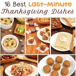 16 Best Last-Minute Thanksgiving Dishes