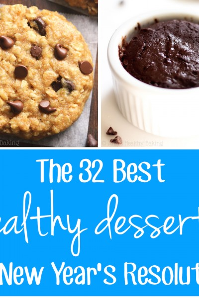 The 32 Best Healthy Desserts for Your New Year's Resolutions