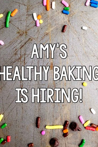 Amy's Healthy Baking is Hiring!