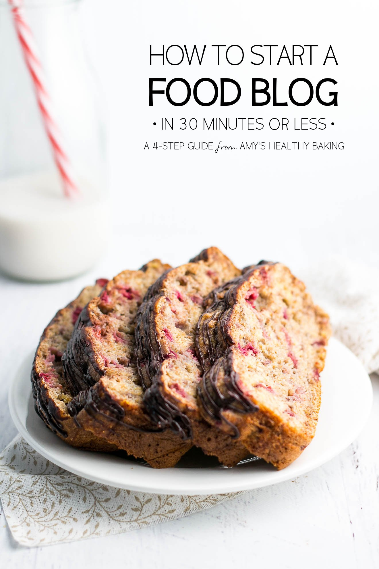 How to Start a Food Blog in Just 30 Minutes (Or Less!) | An easy 4-step guide from amyshealthybaking.com